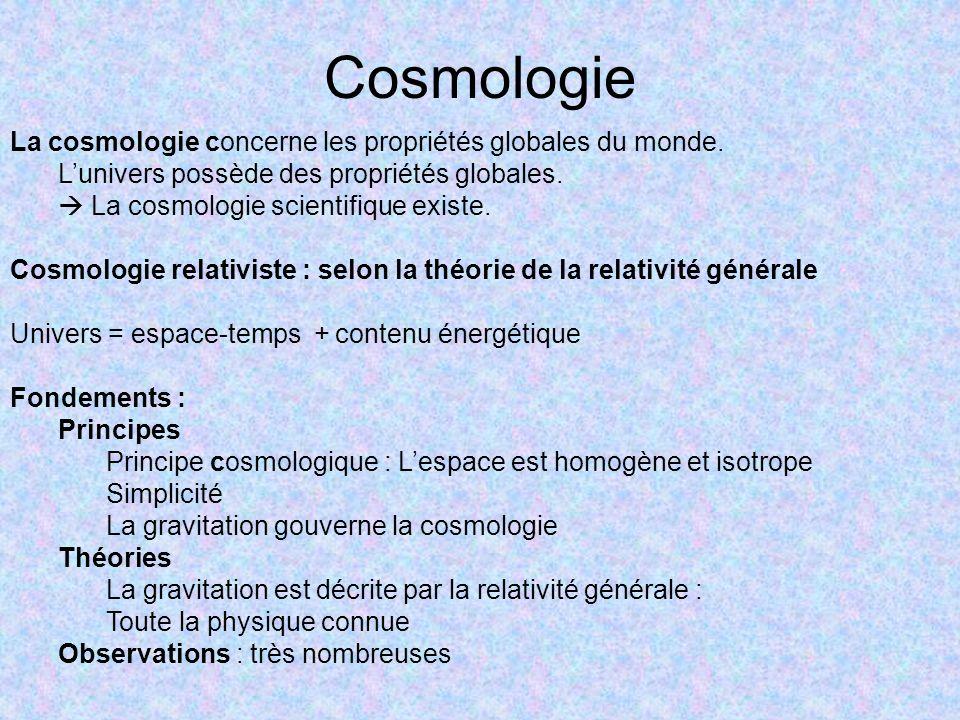 Cosmologie La cosmologie concerne les propriétés globales du monde.