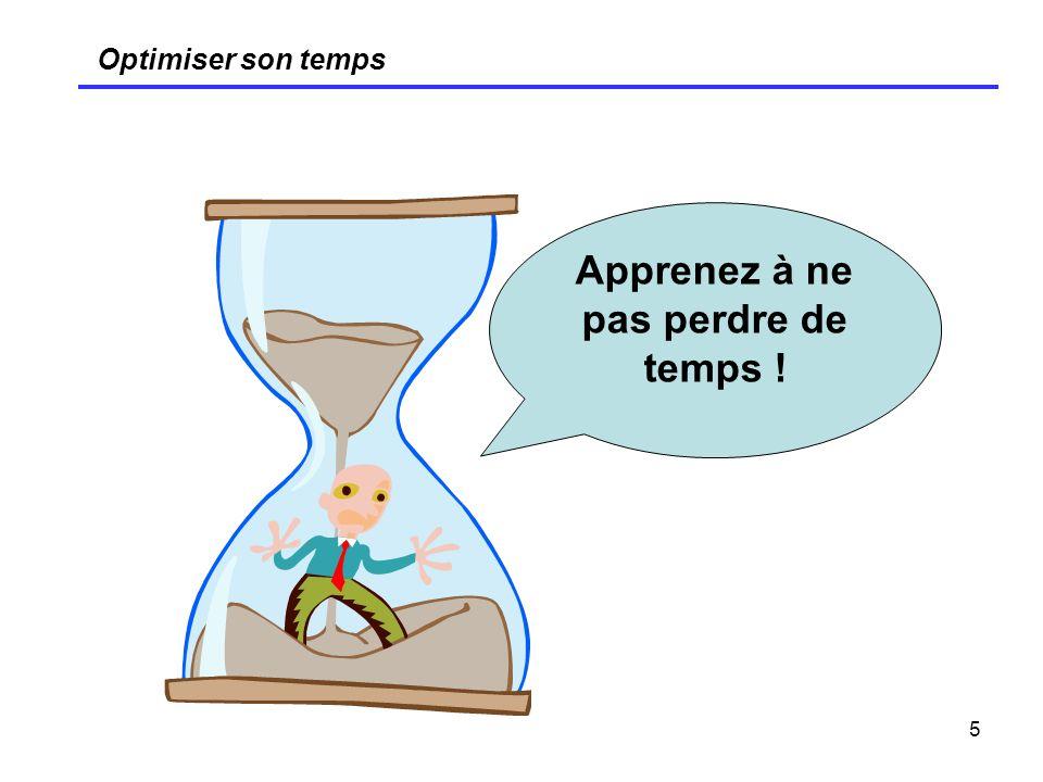 Apprenez à ne pas perdre de temps !