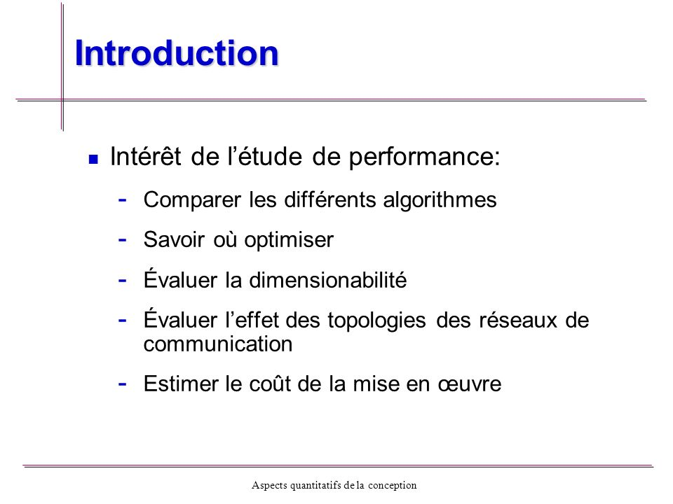 Introduction Intérêt de l'étude de performance:
