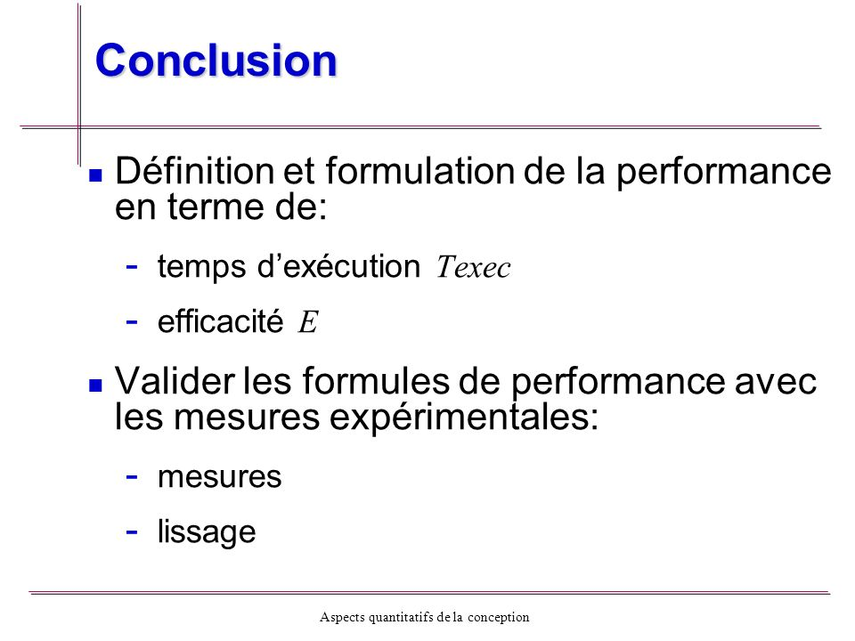 Conclusion Définition et formulation de la performance en terme de: