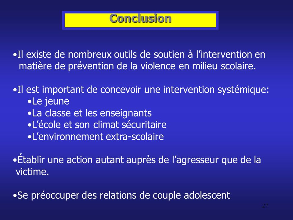 Conclusion Il existe de nombreux outils de soutien à l'intervention en matière de prévention de la violence en milieu scolaire.