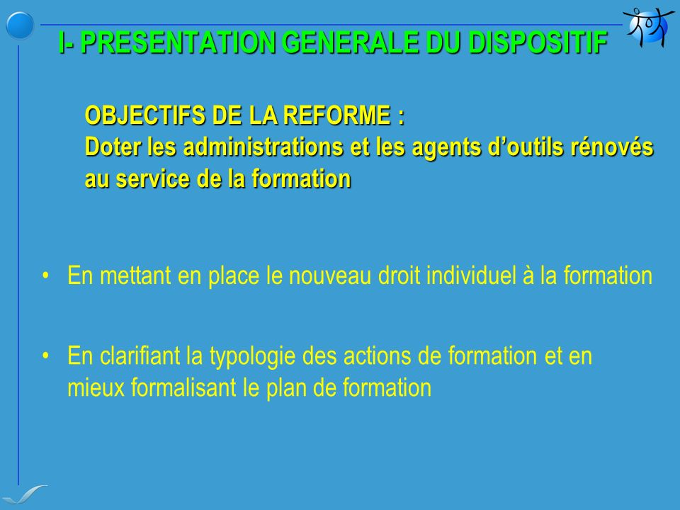 I- PRESENTATION GENERALE DU DISPOSITIF