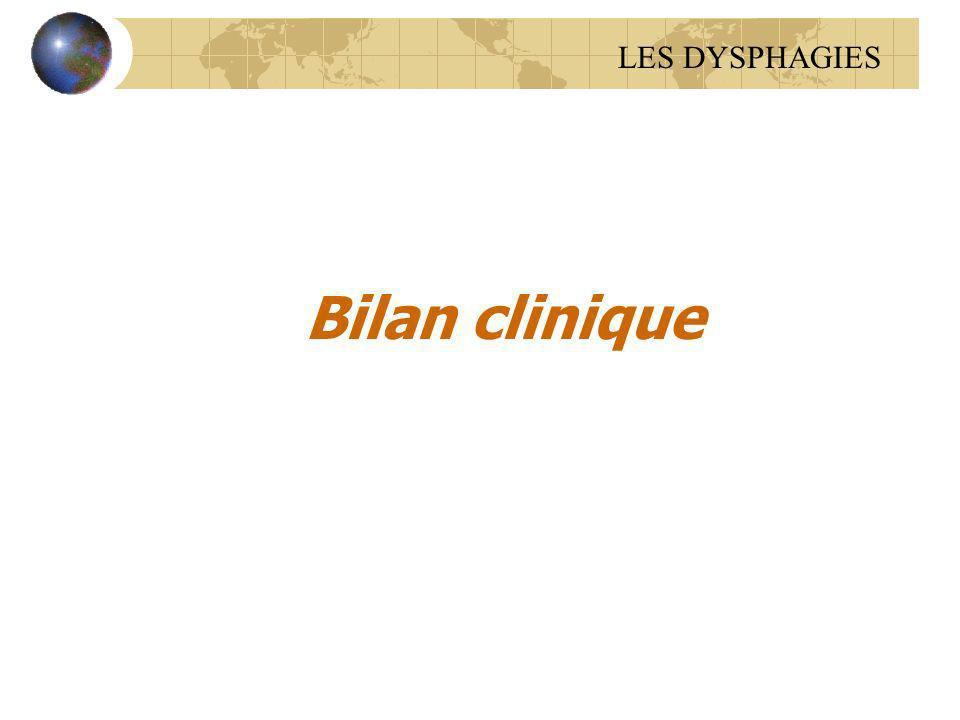 LES DYSPHAGIES Bilan clinique