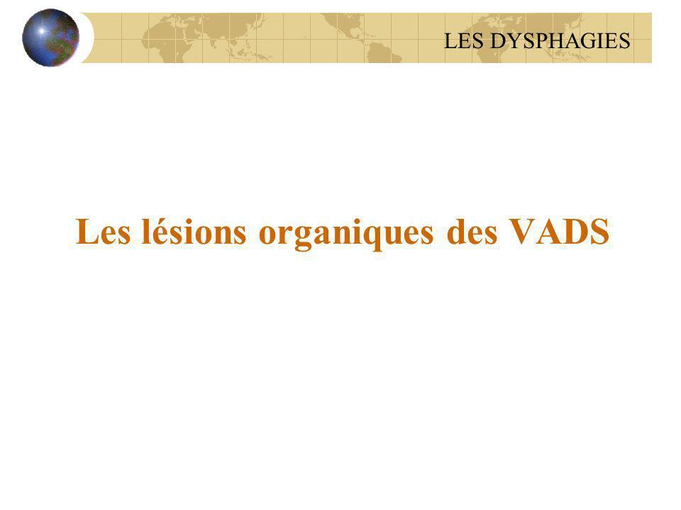 Les lésions organiques des VADS