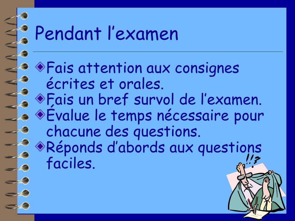 Pendant l'examen Fais attention aux consignes écrites et orales.