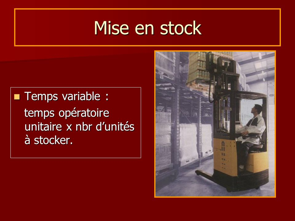 Mise en stock Temps variable :