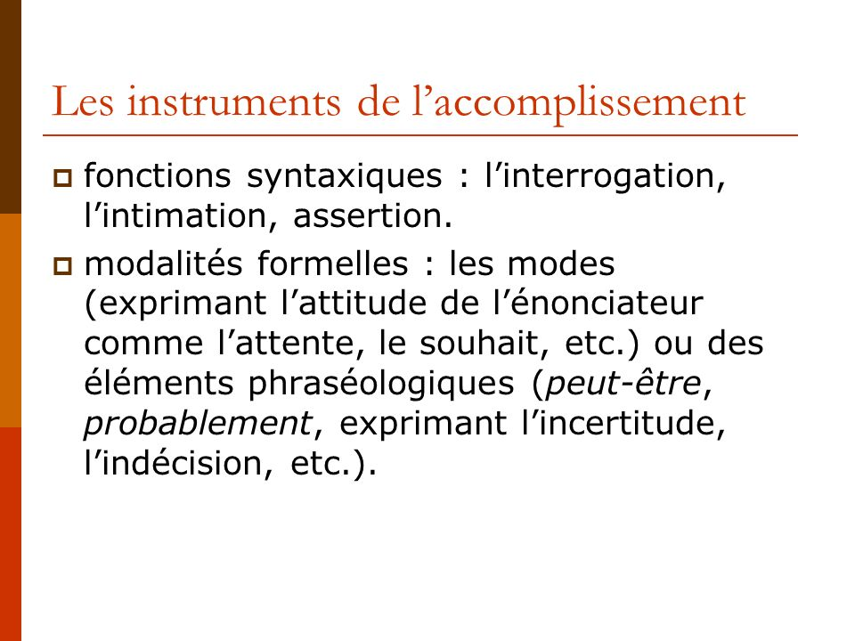Les instruments de l'accomplissement