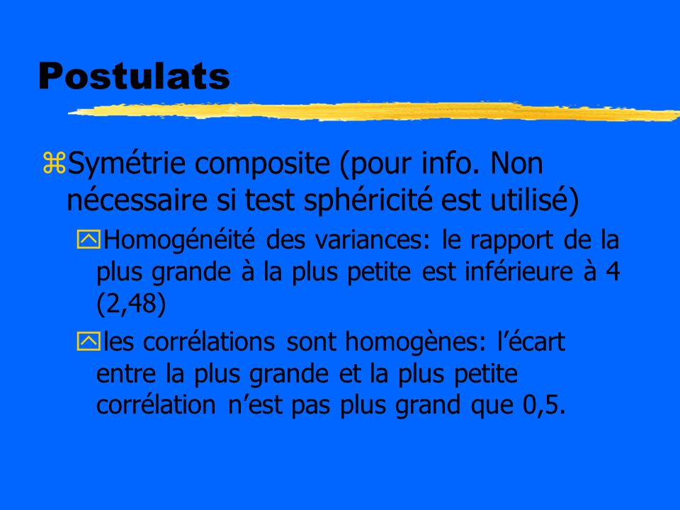 Postulats Symétrie composite (pour info. Non nécessaire si test sphéricité est utilisé)