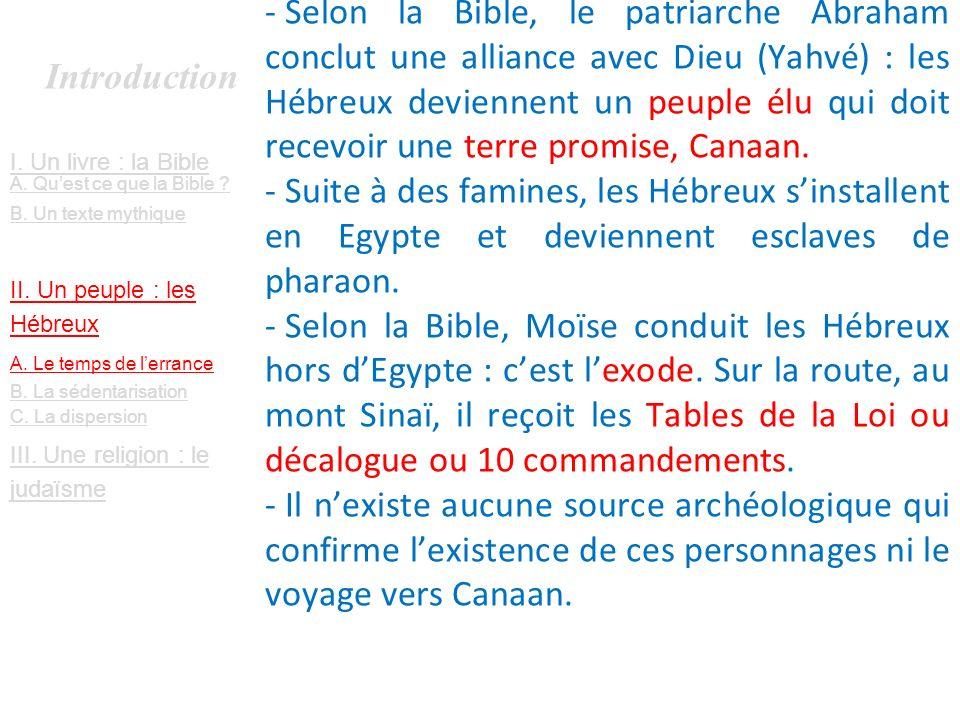 Selon la Bible, le patriarche Abraham conclut une alliance avec Dieu (Yahvé) : les Hébreux deviennent un peuple élu qui doit recevoir une terre promise, Canaan.
