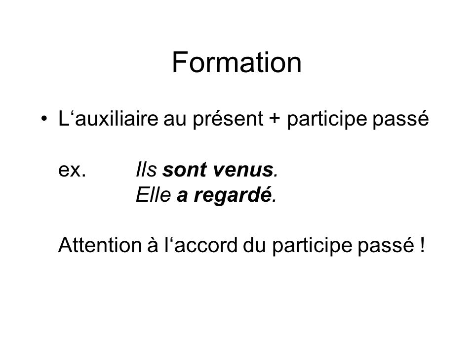 Formation L'auxiliaire au présent + participe passé ex.
