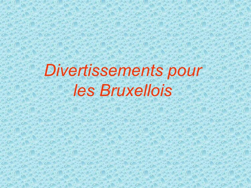 Divertissements pour les Bruxellois