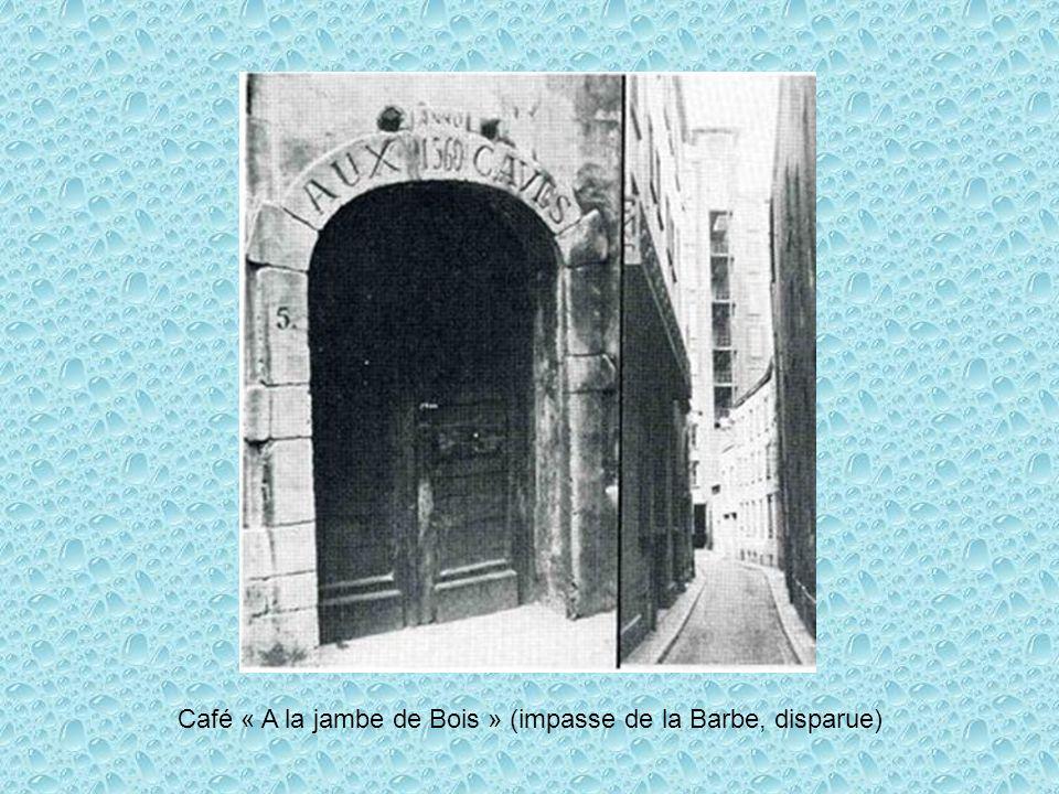 Café « A la jambe de Bois » (impasse de la Barbe, disparue)