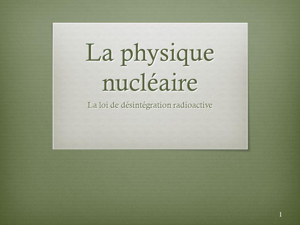 La loi de désintégration radioactive
