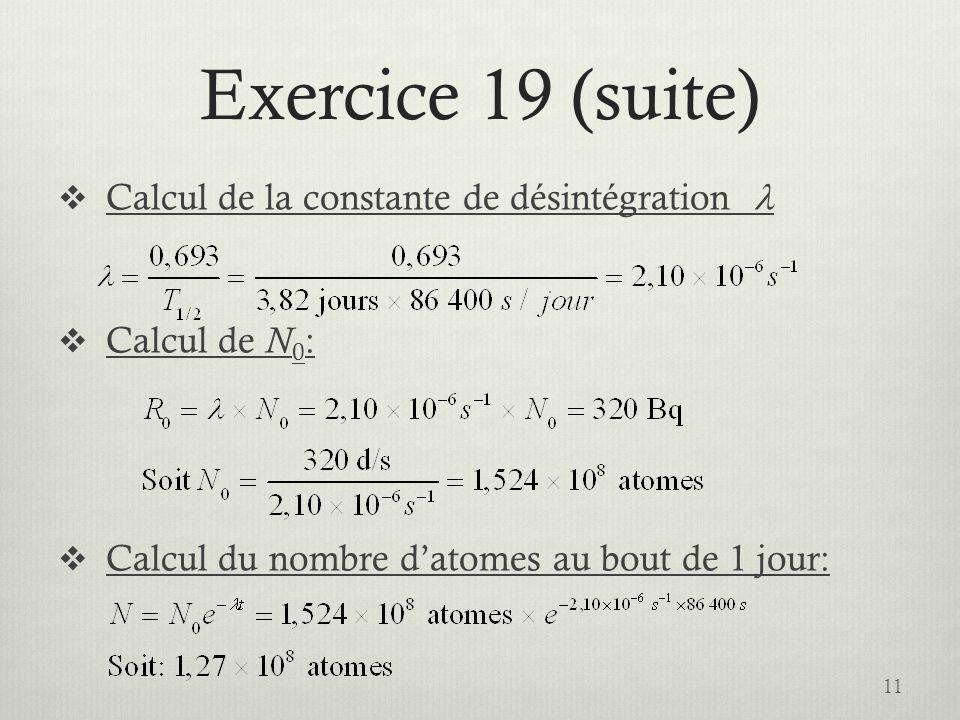 Exercice 19 (suite) Calcul de la constante de désintégration 