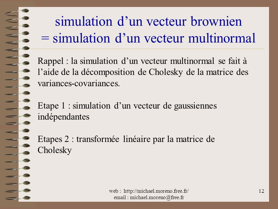simulation d'un vecteur brownien = simulation d'un vecteur multinormal