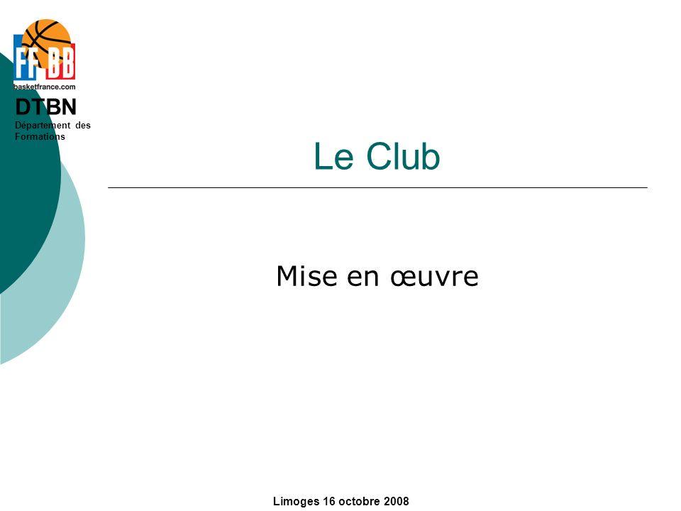 Le Club Mise en œuvre Limoges 16 octobre 2008