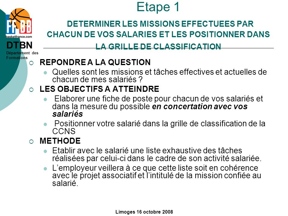 Etape 1 DETERMINER LES MISSIONS EFFECTUEES PAR CHACUN DE VOS SALARIES ET LES POSITIONNER DANS LA GRILLE DE CLASSIFICATION