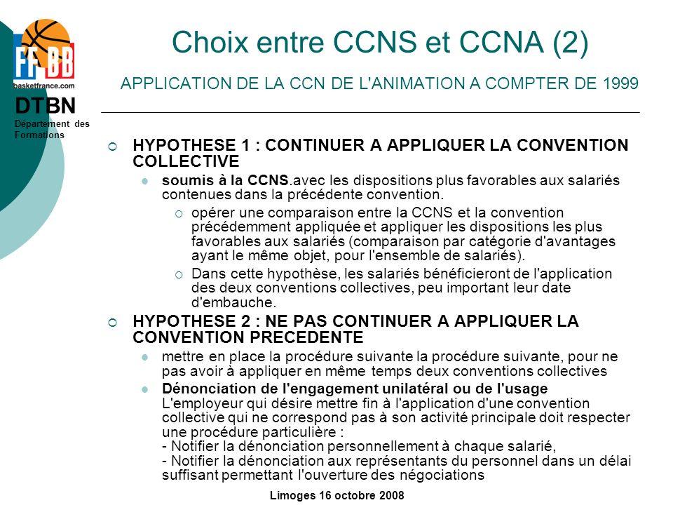 Choix entre CCNS et CCNA (2) APPLICATION DE LA CCN DE L ANIMATION A COMPTER DE 1999