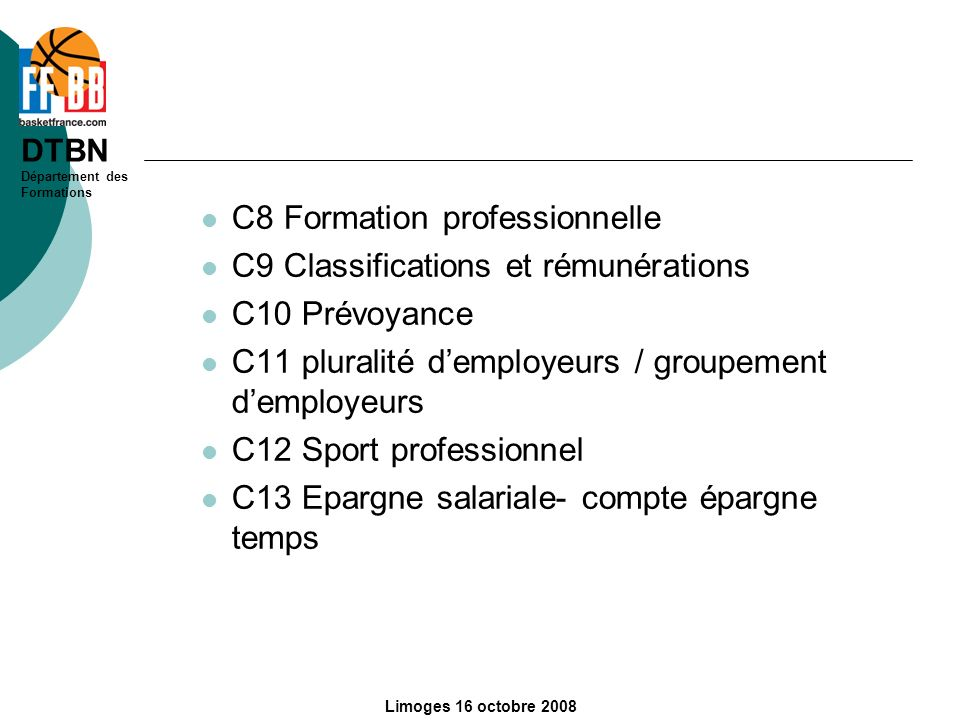 C8 Formation professionnelle C9 Classifications et rémunérations