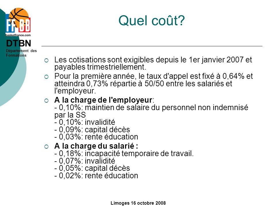 Quel coût Les cotisations sont exigibles depuis le 1er janvier 2007 et payables trimestriellement.