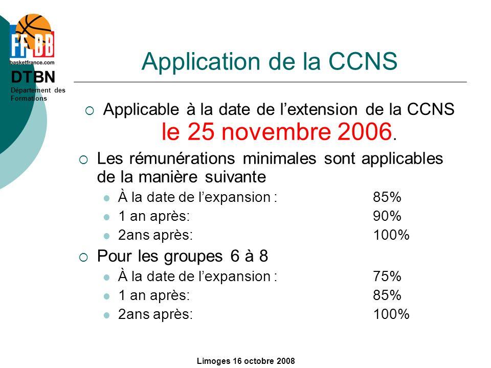 Applicable à la date de l'extension de la CCNS le 25 novembre 2006.