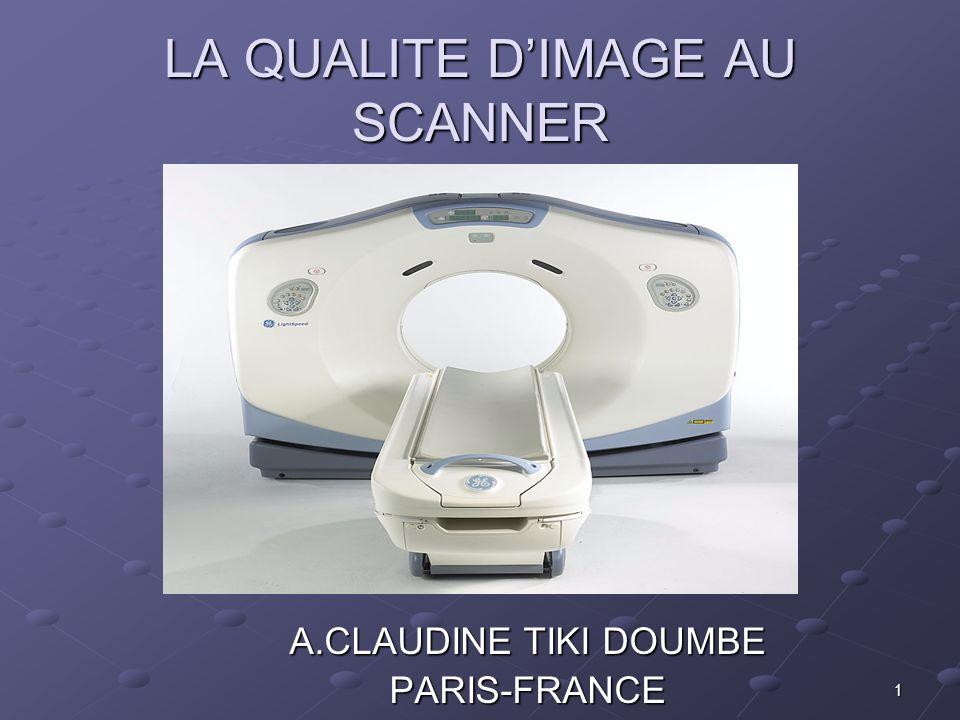 LA QUALITE D'IMAGE AU SCANNER