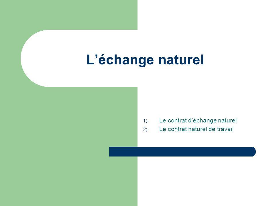 Le contrat d'échange naturel Le contrat naturel de travail