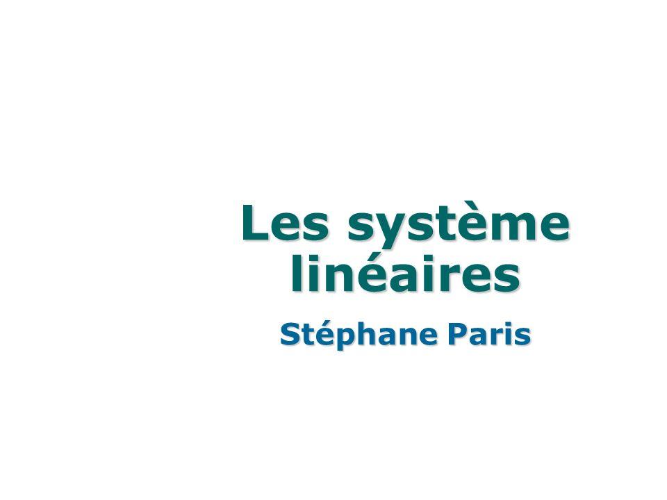 Les système linéaires Stéphane Paris