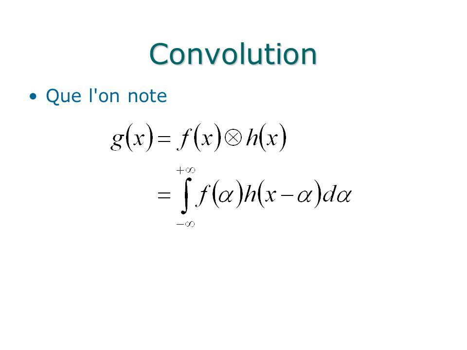 Convolution Que l on note