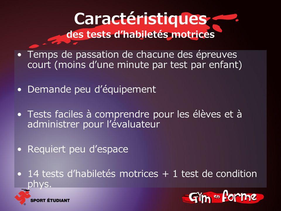 Caractéristiques des tests d'habiletés motrices
