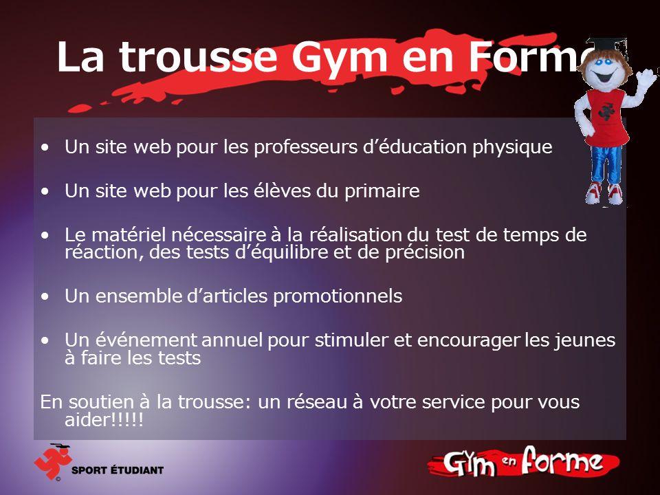 La trousse Gym en Forme Un site web pour les professeurs d'éducation physique. Un site web pour les élèves du primaire.