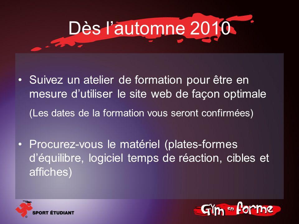 Dès l'automne 2010 (Les dates de la formation vous seront confirmées)