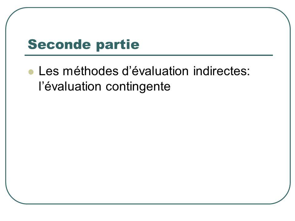 Seconde partie Les méthodes d'évaluation indirectes: l'évaluation contingente