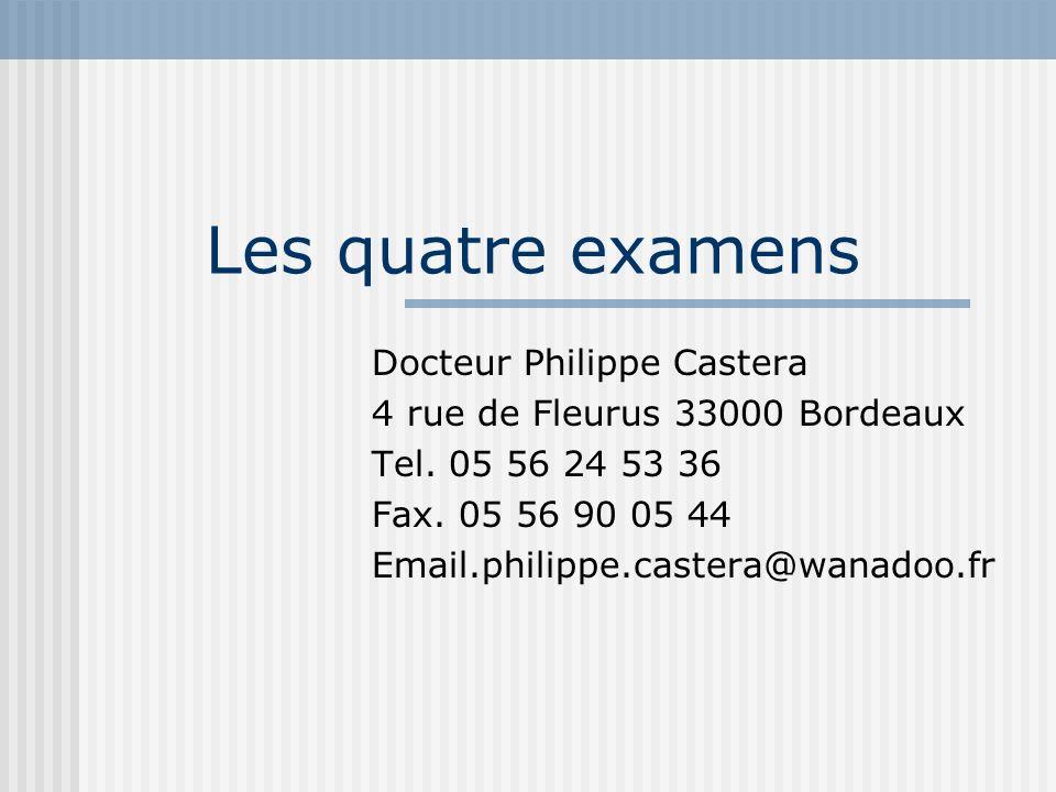 Les quatre examens Docteur Philippe Castera