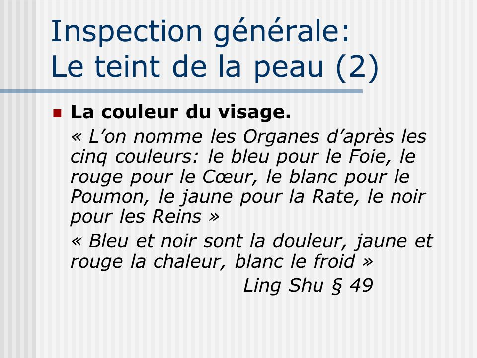 Inspection générale: Le teint de la peau (2)