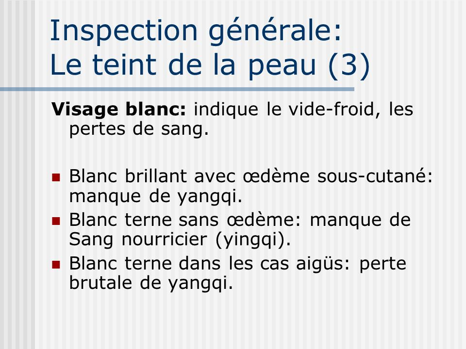 Inspection générale: Le teint de la peau (3)