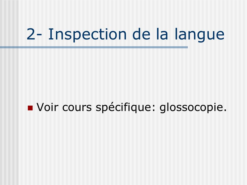 2- Inspection de la langue