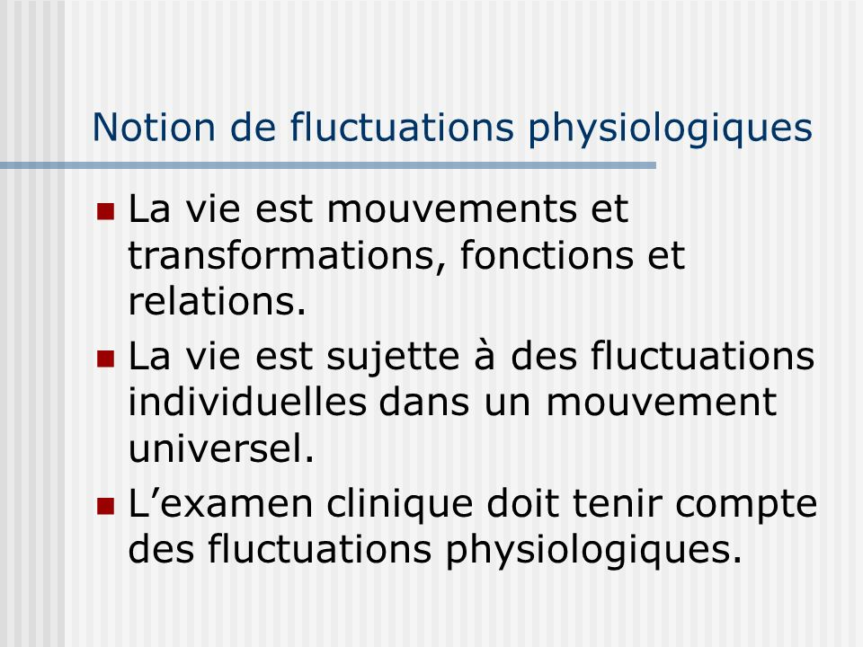 Notion de fluctuations physiologiques