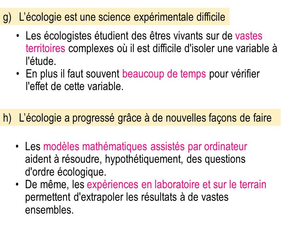 g) L'écologie est une science expérimentale difficile