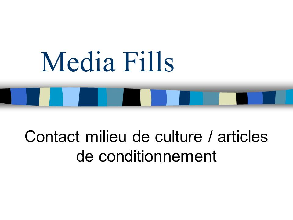 Contact milieu de culture / articles de conditionnement