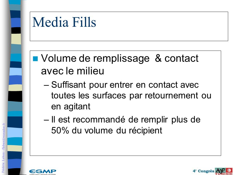 Media Fills Volume de remplissage & contact avec le milieu