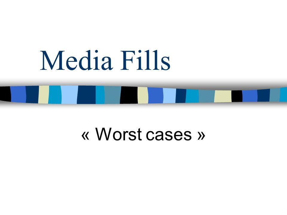 Media Fills « Worst cases »