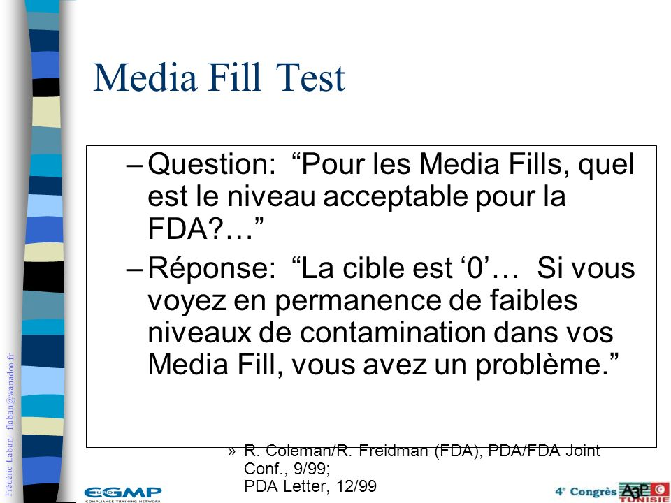 Media Fill Test Question: Pour les Media Fills, quel est le niveau acceptable pour la FDA …