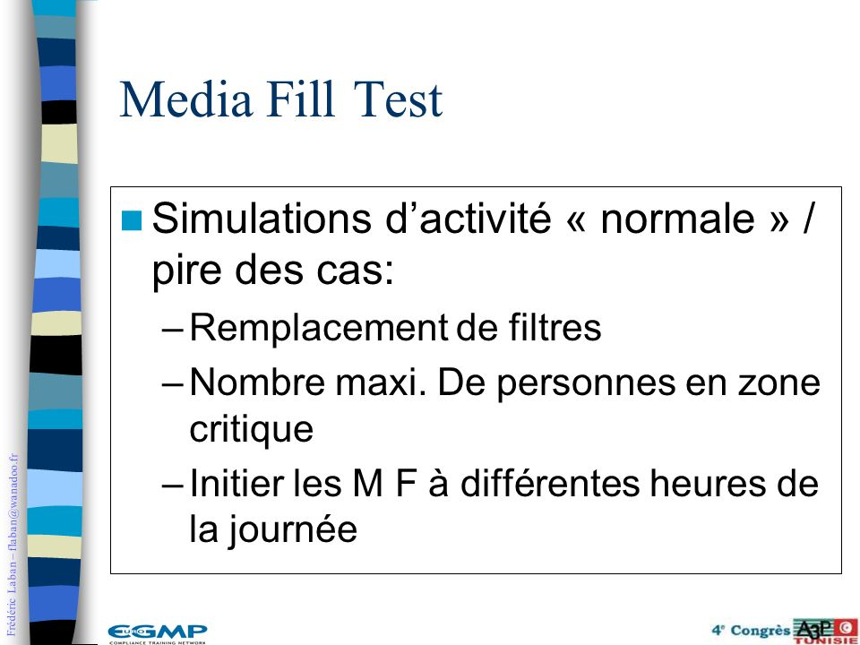 Media Fill Test Simulations d'activité « normale » / pire des cas: