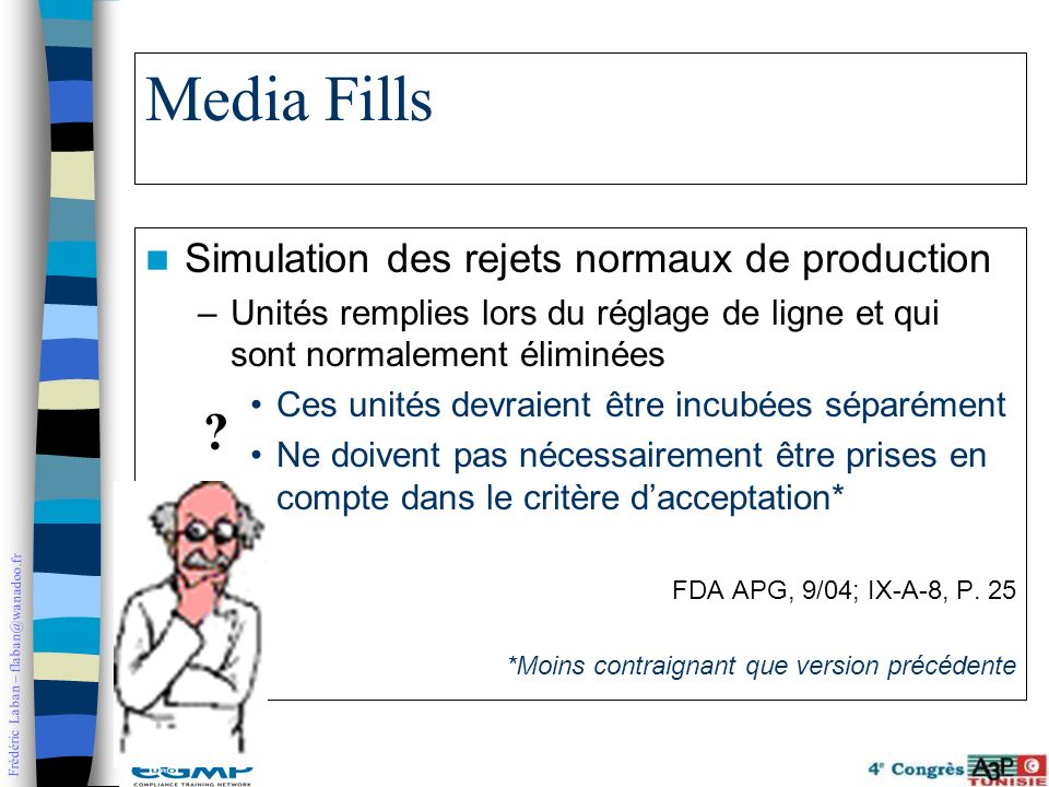Media Fills Simulation des rejets normaux de production