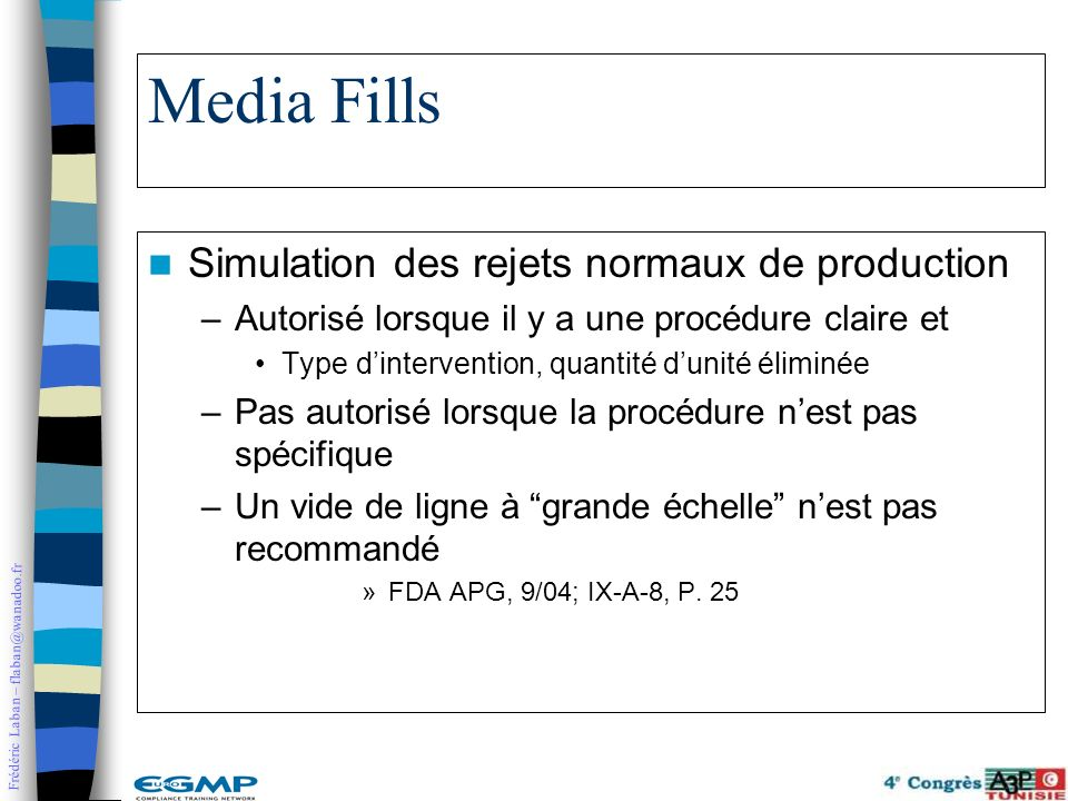 Media Fills Simulation des rejets normaux de production