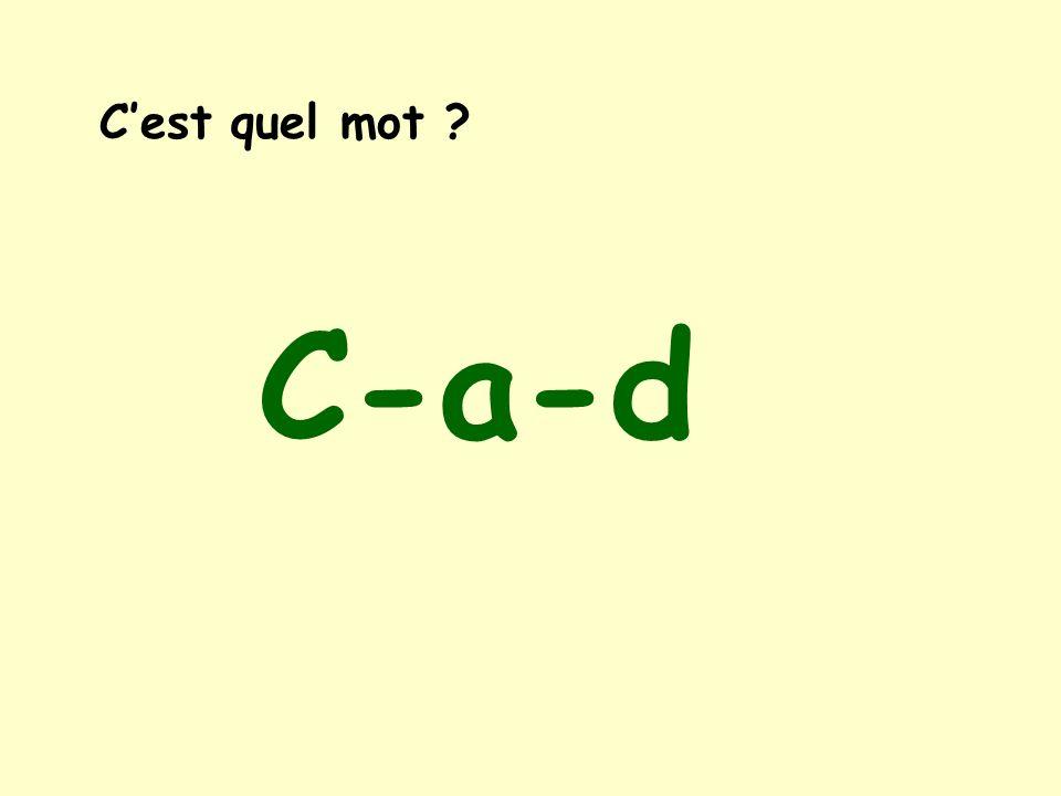C'est quel mot C-a-d