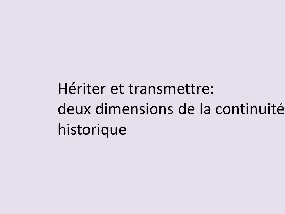 Hériter et transmettre: deux dimensions de la continuité historique