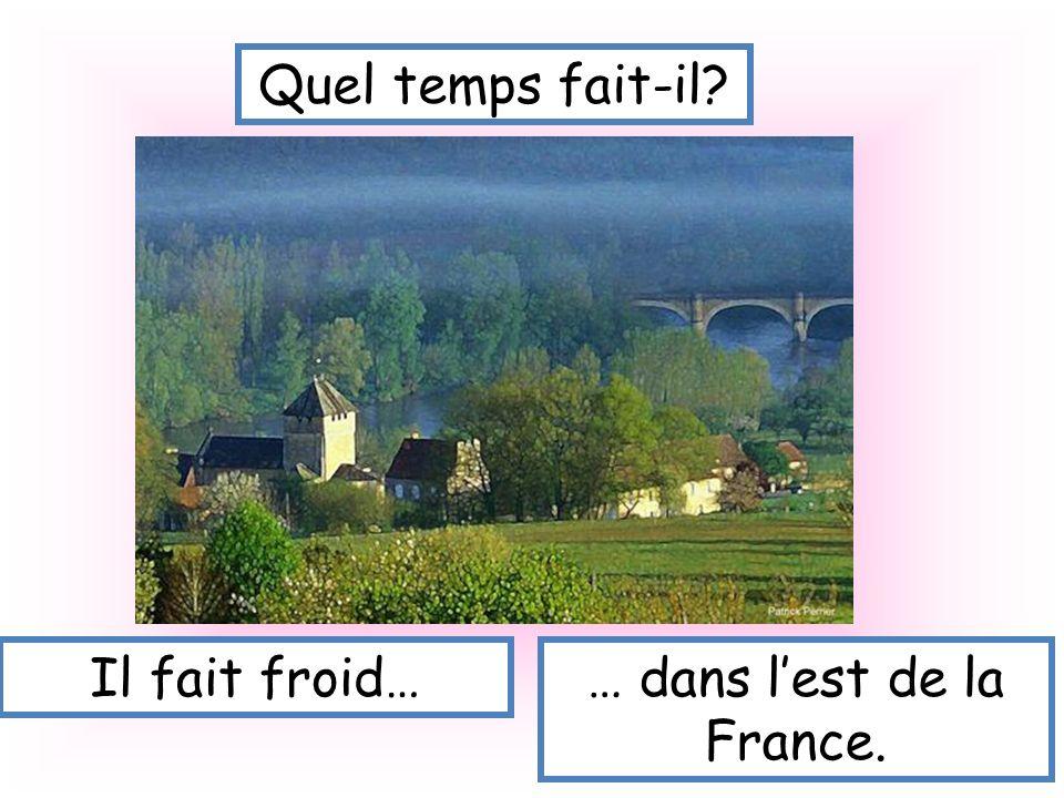 … dans l'est de la France.