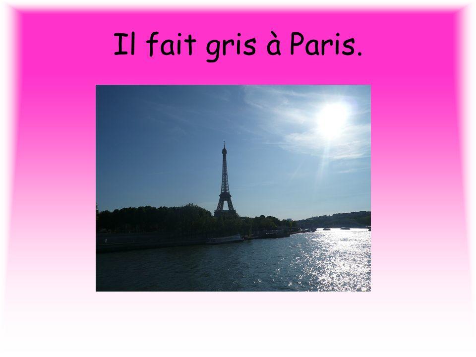 Il fait gris à Paris.